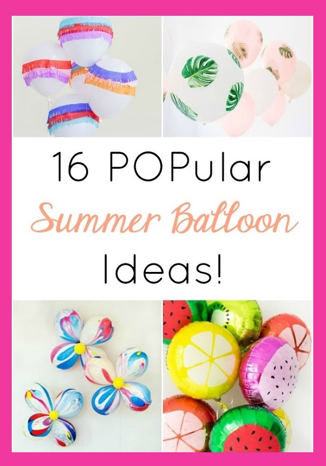 16 DIY Summer Balloon Ideas!