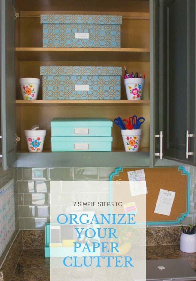 7 Simple Steps to Organizing Your Paper Clutter!